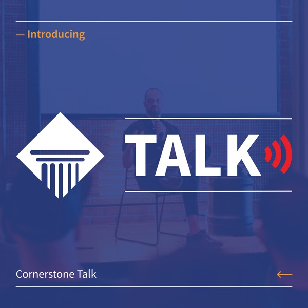 cornerstone talk introduction